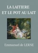 Emmanuel de Lerne: La Laitière et le Pot au lait