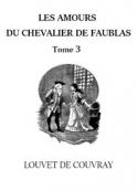 Louvet de couvray: Les Amours du chevalier Faublas (Tome 3)