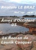 Anatole Le Braz: Ames d'Occident, 05, Le ROMAN DE LAURIK COSQUER .