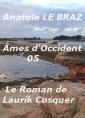 Ames d'Occident, 05, Le ROMAN DE LAURIK COSQUER .