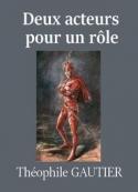 théophile gautier: Deux acteurs pour un rôle