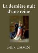 Félix Davin: La Dernière Nuit d'une reine
