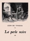 Léon Tinseau (de): La Perle noire
