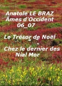 Anatole Le Braz: Âmes d'Occident, 06 et 07, Le Trésor de Noël, et, Chez le dernier ...