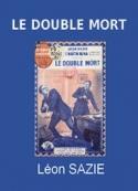 Léon Sazie: Le Double Mort