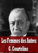 Georges Courteline: Les Femmes des Autres