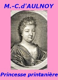 Comtesse d' Aulnoy - La Princesse printanière