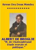 Albert de Broglie: M. de Chateaubriand, étude morale et politique