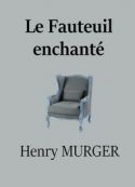 Henry Murger:  Le Fauteuil enchanté
