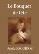 Adèle Esquiros: Le Bouquet de fête