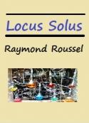 Raymond Roussel: Locus Solus