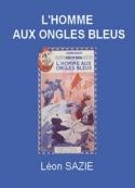 Léon Sazie: L'Homme aux ongles bleus
