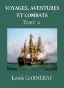 Louis Garneray: Voyages, aventures et combats (Deuxième partie)