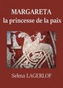 Selma  lagerlof: Margareta, la princesse de la paix