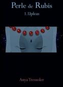 Anya Tressoler: Perle de Rubis tome 1. Upleas