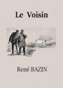 René Bazin: Le Voisin