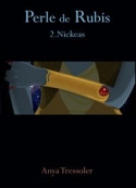 Anya Tressoler: Perle de Rubis tome 2. Nickeas
