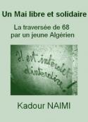Kadour NaÏmi: Un Mai libre et solidaire La traversée de 68 par un jeune Algérien