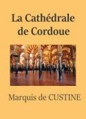 Astolphe de  Custine: La Cathédrale de Cordoue