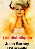 Jules Barbey d aurevilly: Les diaboliques