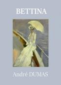 André Dumas: Bettina