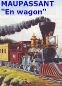 Guy de Maupassant: En wagon