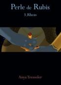 Anya Tressoler: Perle de Rubis tome 3. Rheas