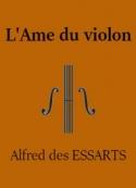Alfred des Essarts: L'âme du violon