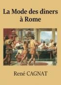 René Cagnat: La Mode des dîners à Rome