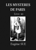 Eugène Sue: SUE, Eugène – Les Mystères de Paris – Tome 10 (Version 2)