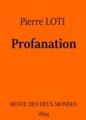 Pierre Loti: Profanation