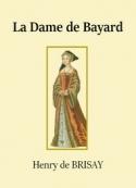 Henry de Brisay: La Dame de Bayard