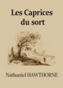 Nathaniel Hawthorne: Les Caprices du sort