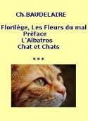 Charles Baudelaire: Préface(Fleurs du mal), L'Albatros, Chat(s)