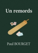 Paul Bourget: Un remords