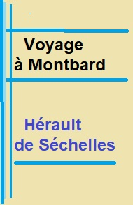 Hérault De séchelles - Voyage à Montbard