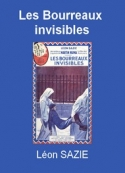 Léon Sazie: Les Bourreaux invisibles