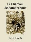 René Bazin: Le Château de Sombrehoux
