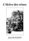 Jules Beaujoint: L'Alcôve des reines