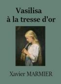 Xavier Marmier: Vasilisa à la tresse d'or