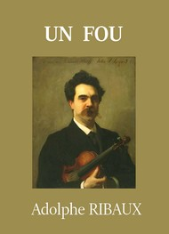 Adolphe Ribaux - Un fou