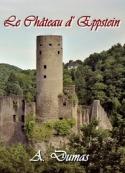 Alexandre Dumas: Le Château d'Eppstein