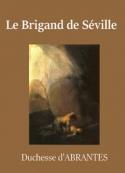 Laure junot Abrantès: Le Brigand de Séville