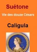 Suétone: Vie des douze Césars-Livre IV Caligula