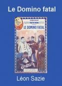 Léon Sazie: Le Domino fatal