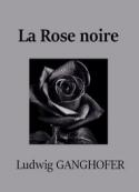 Ludwig Ganghofer: La Rose noire