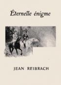 Jean Reibrach: Eternelle énigme