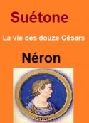 Suétone: Vie des douze Césars-Livre VI Néron