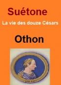 Suétone: Vie des douze Césars-Livre VIII Othon