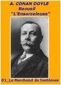 Arthur Conan Doyle: L'Ensorceleuse_03_Le marchand de fantômes